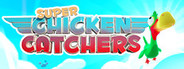 Super Chicken Catchers