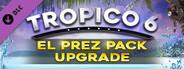 Tropico 6 El Prez Edition Pack