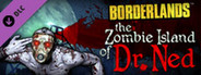Borderlands DLC: The Zombie Island of Dr. Ned