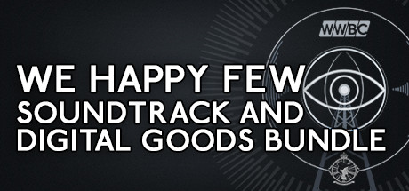 We Happy Few - Soundtrack and Digital Goods Bundle Cover Image