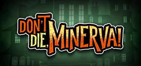 Teaser image for Don't Die, Minerva!