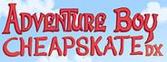 Adventure Boy Cheapskate DX