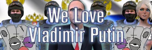 ❤️ We Love Vladimir Putin ❤️