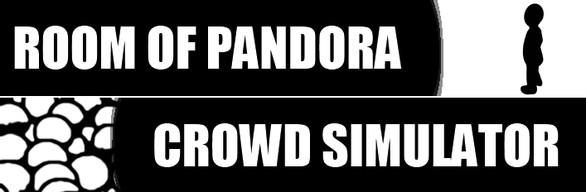 Crowd Simulator+Room of Pandora