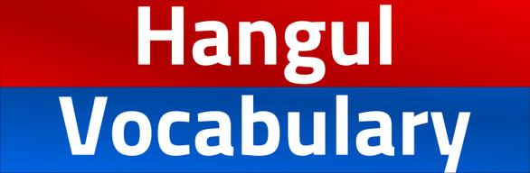 Vocabulary & Hangul