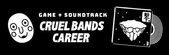 Cruel Bands Career + Soundtrack