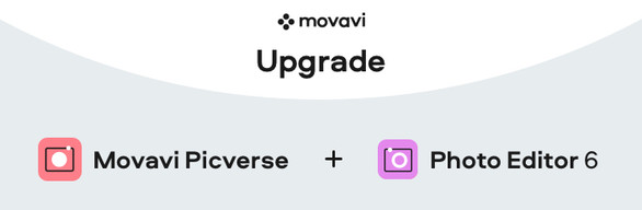 Upgrade Movavi Photo Editor to Movavi Picverse