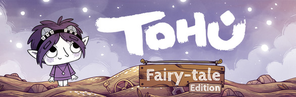 TOHU - Fairy-tale Edition