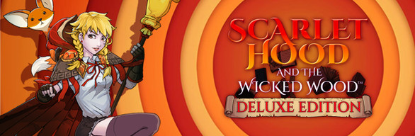 Scarlet Hood and the Wicked Wood - Deluxe Edition