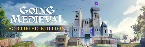 Going Medieval - Fortified Edition