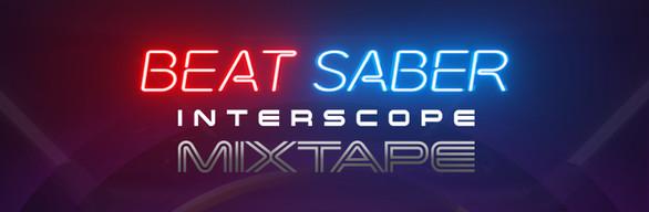 Beat Saber - Interscope Mixtape