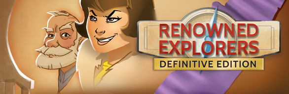 Renowned Explorers: Definitive Edition