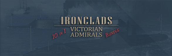 Ironclads & Victorian Admirals: 10 in 1 Bundle