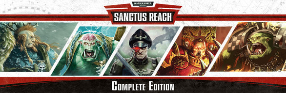 Warhammer 40,000: Sanctus Reach - Complete Edition
