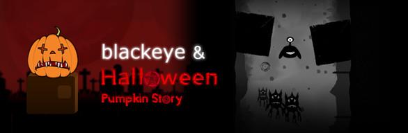 BlackEye & Halloween Pumpkin Story