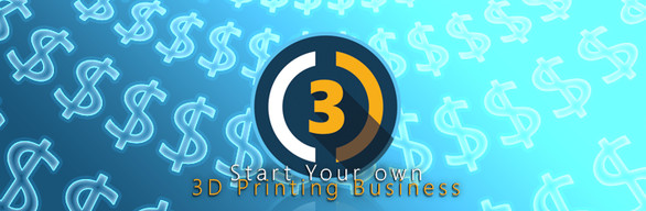 Bundle: Start Your own 3D Printing Business