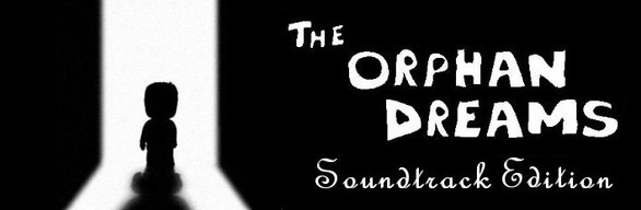 The Orphan Dreams Soundtrack Edition
